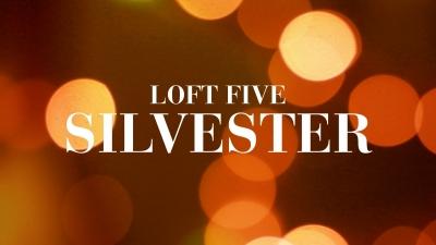 LOFT FIVE Silvester