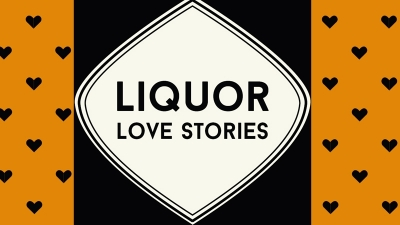 Liquor Love Stories